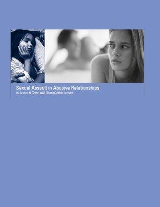 Sexual Assault in Abusive Relationships Nicole Gaskin-Laniyan