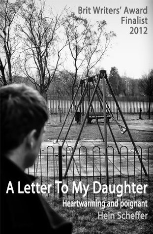 A Letter To My Daugther  by  Hein Scheffer