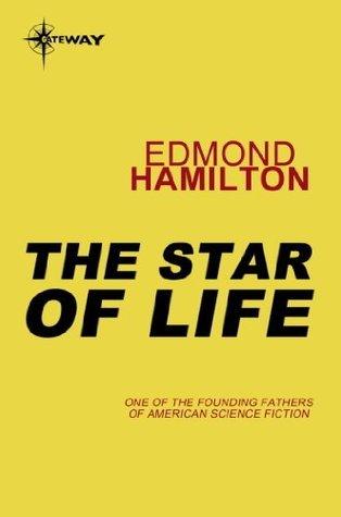 The Star of Life  by  Edmond Hamilton
