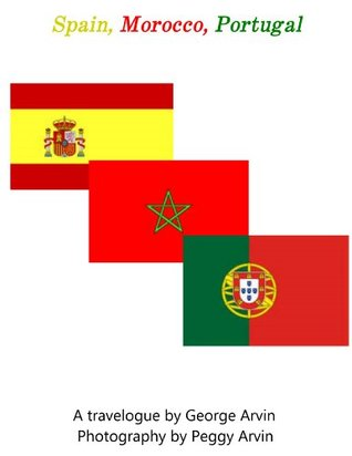 Spain Morocco and Portugal  by  George Arvin