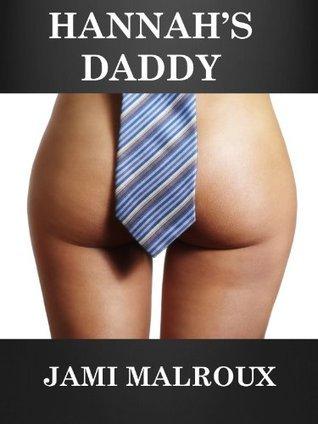 Hannahs Daddy Jami Malroux