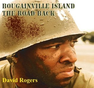 Bougainville lsland- The Road Back David               Rogers