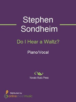 Do I Hear a Waltz?  by  Stephen Sondheim