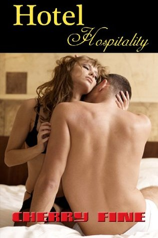 Hotel Hospitality: Erotic Style  by  Cherry Fine
