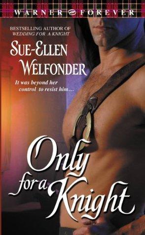 Only for a Knight Sue-Ellen Welfonder