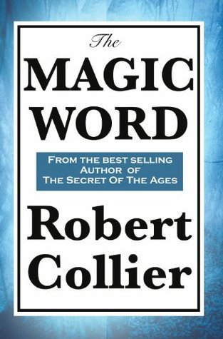 The Magic Word  by  Robert Collier