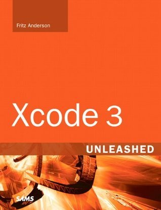 Xcode 3 Unleashed Fritz Anderson