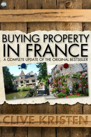 Buying Property in France Clive Kristen