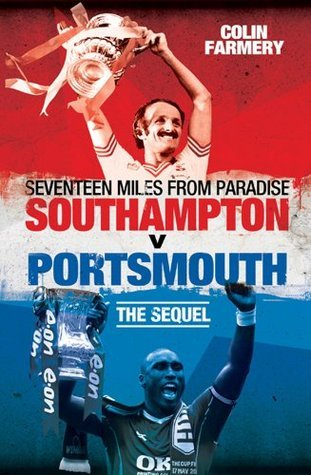 Seventeen Miles from Paradise: Southampton v Portsmouth  by  Colin Farmery