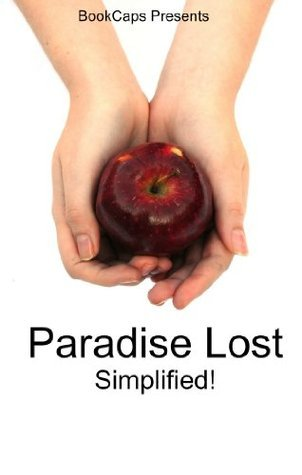 Paradise Lost Simplified! (Includes Modern Translation, Study Guide, Historical Context, Biography, and Character Index) BookCaps