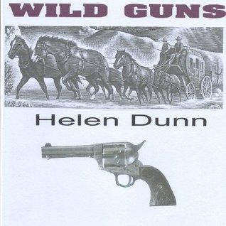 Wild Guns  by  Helen Dunn