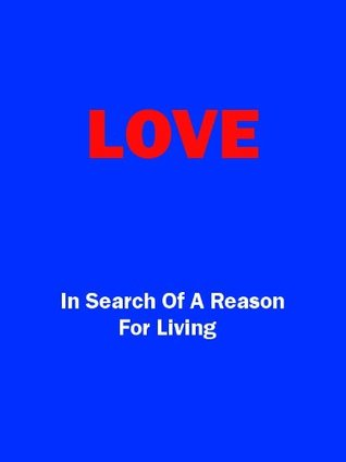 LOVE - In Search of a Reason for Living Paul Snyder