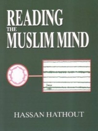 Reading the Muslim Mind  by  Hassan Hathout