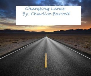 Changing Lanes Charlice Barrett