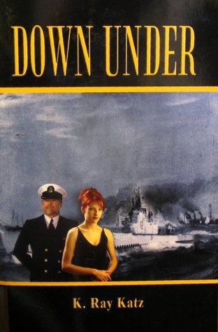 Down Under  by  K. Ray Katz