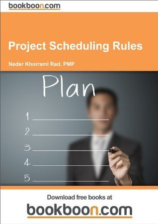 Project Scheduling Rules  by  Nader Khorrami Rad