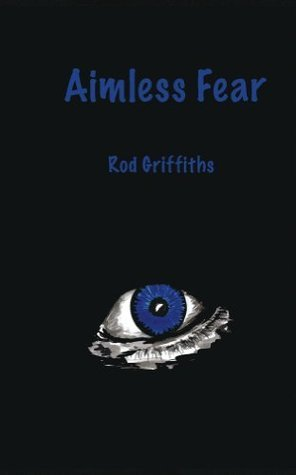 Aimless Fear  by  Rod Griffiths