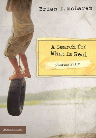 A Search for What Is Real  by  Brian D. McLaren