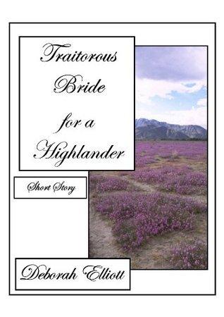 Traitorous Bride for a Highlander Deborah Elliott