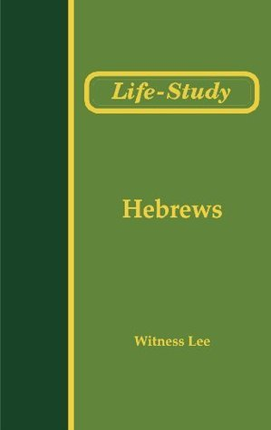 Life-study of Hebrews  by  Witness Lee