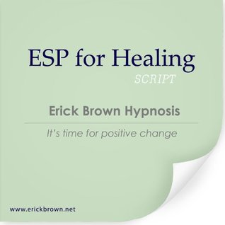 ESP for Healing (Hypnosis and Subliminal) Erick Brown