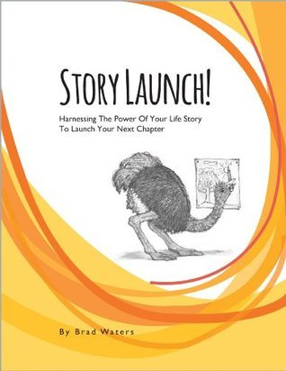 StoryLaunch!  by  Brad Waters