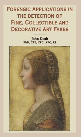 Forensic Appplication in the Detection of Fine, Decorative, and Collectible Art Fakes John Daab