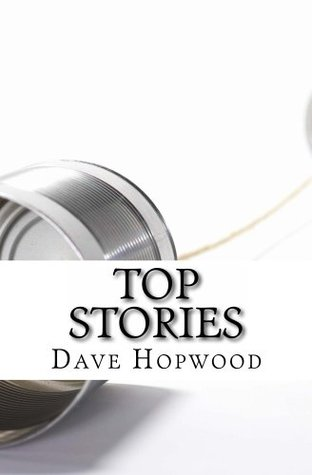 Top Stories: 31 Parables Retold  by  Dave Hopwood