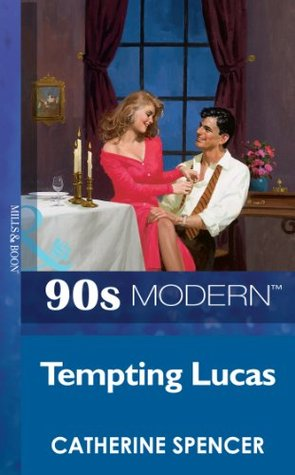 Tempting Lucas (Mills & Boon Vintage 90s Modern)  by  Catherine Spencer