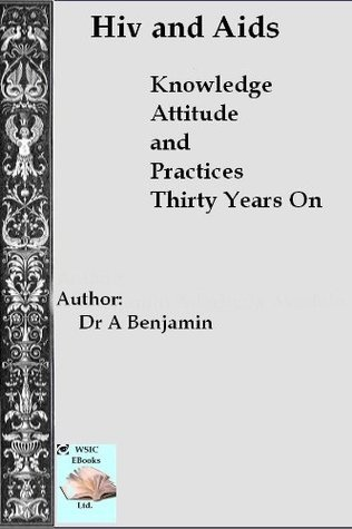 HIV and AIDS A. Benjamin
