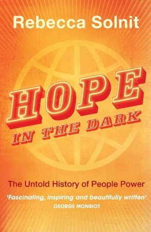 Hope in the Dark: The Untold History of People Power Rebecca Solnit