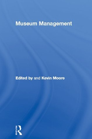 Museum Management  by  Kevin Moore