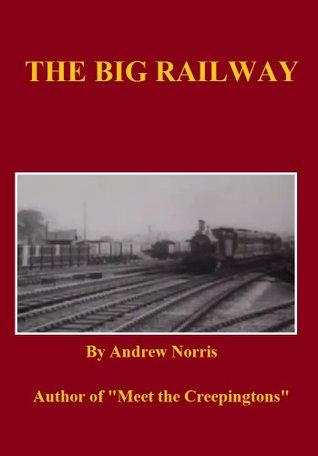 The Big Railway Andrew Norris