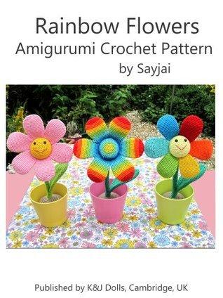 Rainbow Flowers Amigurumi Crochet Pattern Sayjai