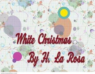 White Christmas (A Novella) Hugo La Rosa