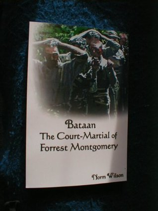 Bataan The Court Martial of Forrest Montgomery  by  Norm Wilson