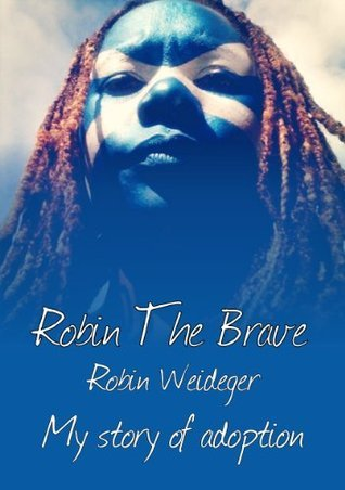 Robin the Brave  by  Robin Weideger
