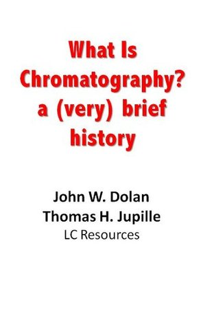 What is Chromatography. A (very) Brief History  by  John W. Dolan