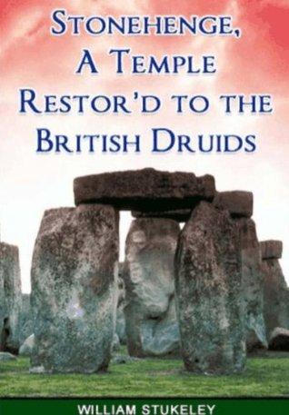 Stonehenge, A Temple Restord To The British Druids William Stukeley