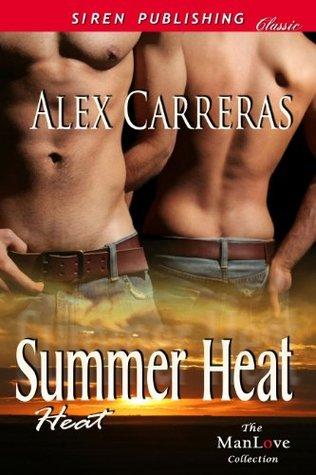 Summer Heat [Heat 1]  by  Alex Carreras