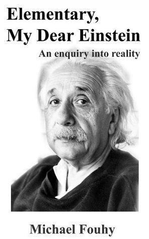 Elementary, My Dear Einstein  by  Michael Fouhy