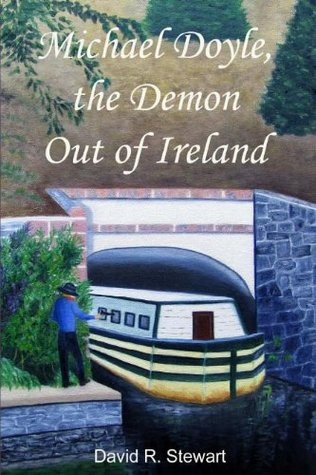Michael Doyle, the Demon Out Of Ireland (Doyle Family Series) David R. Stewart