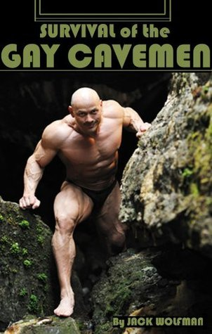 Survival of the Gay Cavemen Jack Wolfman