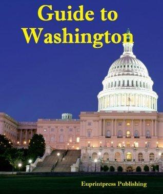 Guide to Washington  by  Euprintpress Publishing