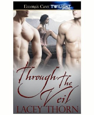 Through the Veil  by  Lacey Thorn