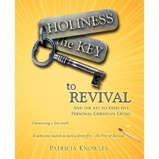 Holiness the Key to Revival Patricia Knowles