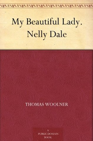 My Beautiful Lady. Nelly Dale  by  Thomas Woolner