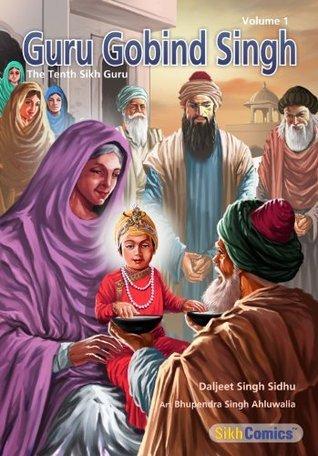 Guru Gobind Singh, Volume 1 Daljeet Singh Sidhu