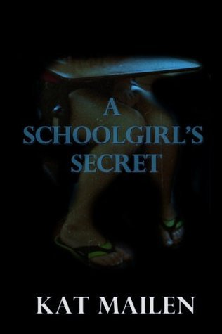 A Schoolgirls Secret  by  Kat Mailen