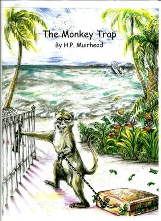 The Monkey Trap  by  H.P. Muirhead